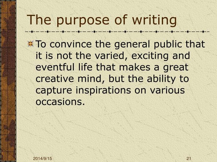 The purpose of writing