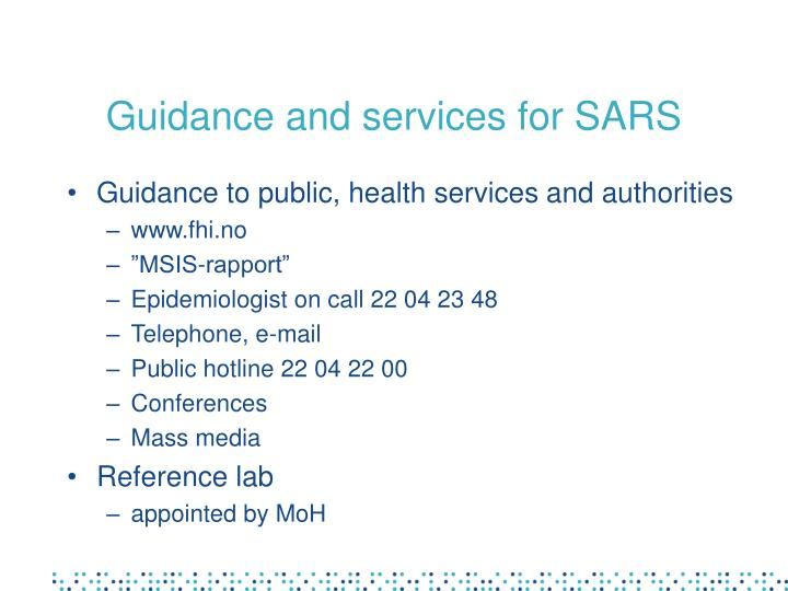 Guidance and services for SARS