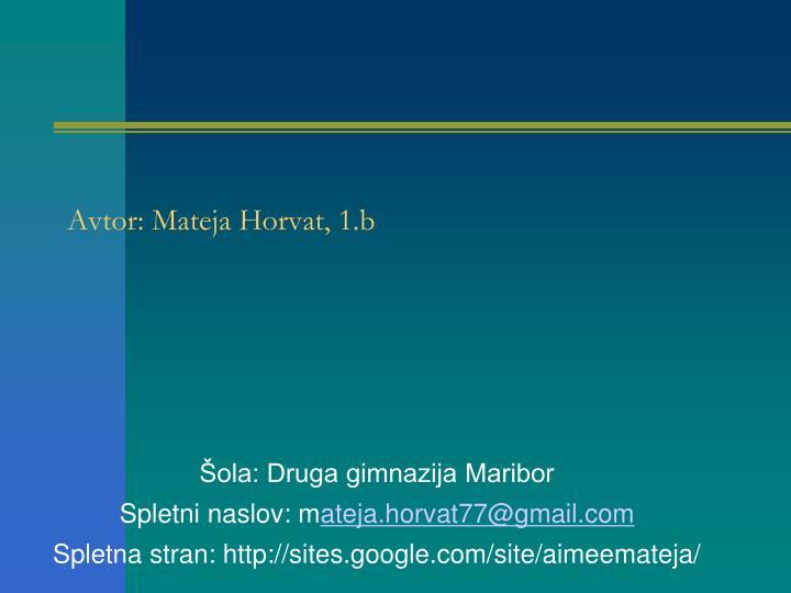 Avtor: Mateja Horvat, 1.b