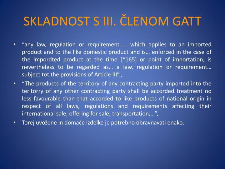 SKLADNOST S III. ČLENOM GATT