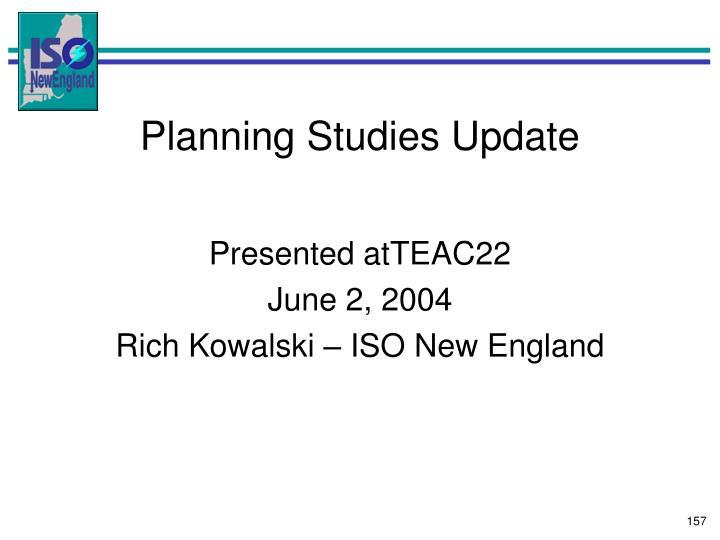 Planning Studies Update