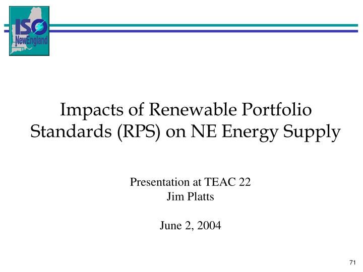 Impacts of Renewable Portfolio Standards (RPS) on NE Energy Supply