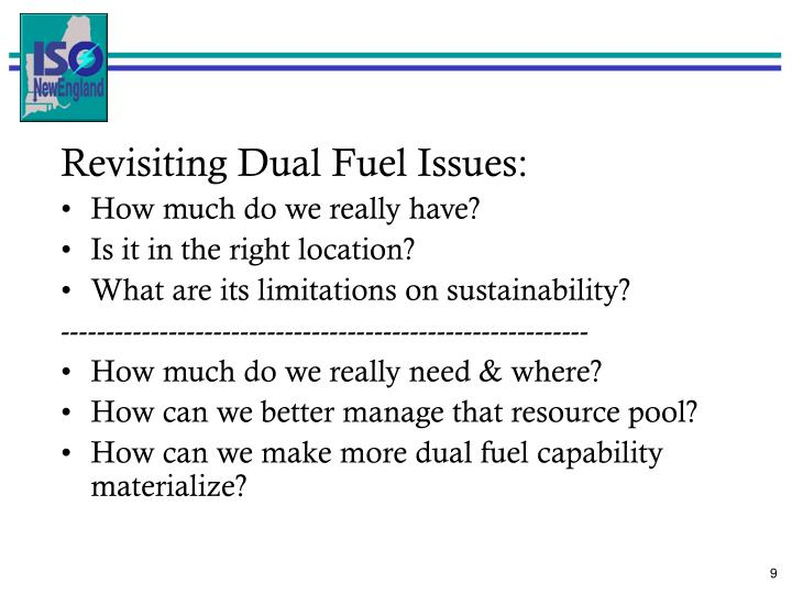 Revisiting Dual Fuel Issues:
