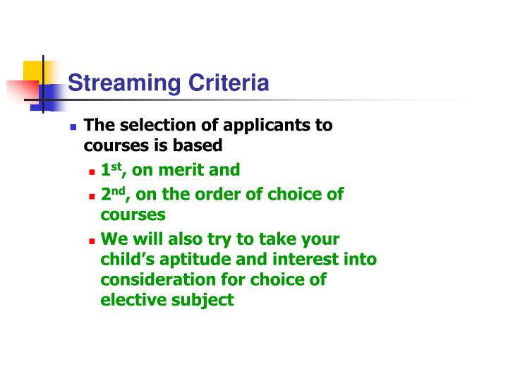Streaming Criteria