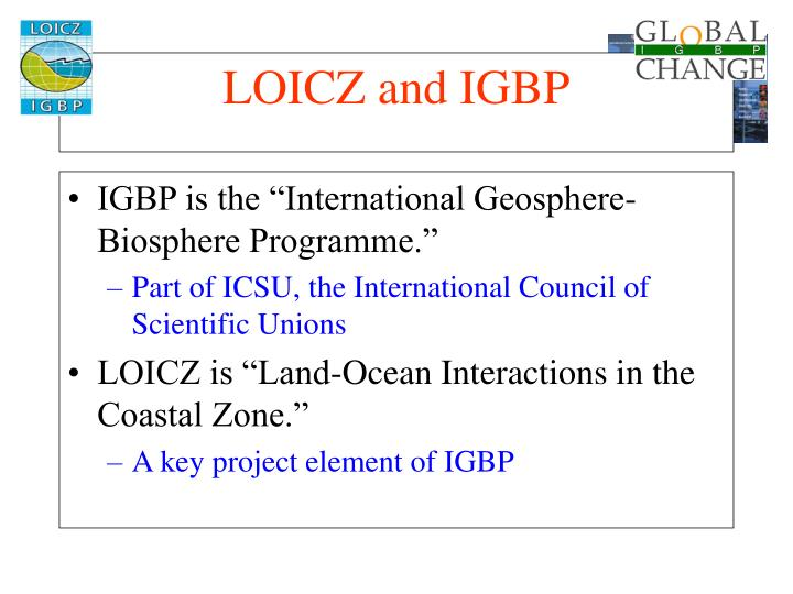 "IGBP is the ""International Geosphere-Biosphere Programme."""