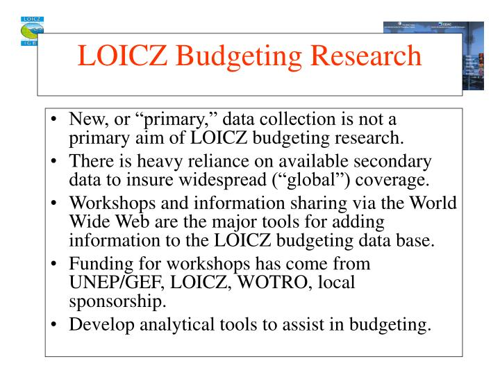 "New, or ""primary,"" data collection is not a primary aim of LOICZ budgeting research."