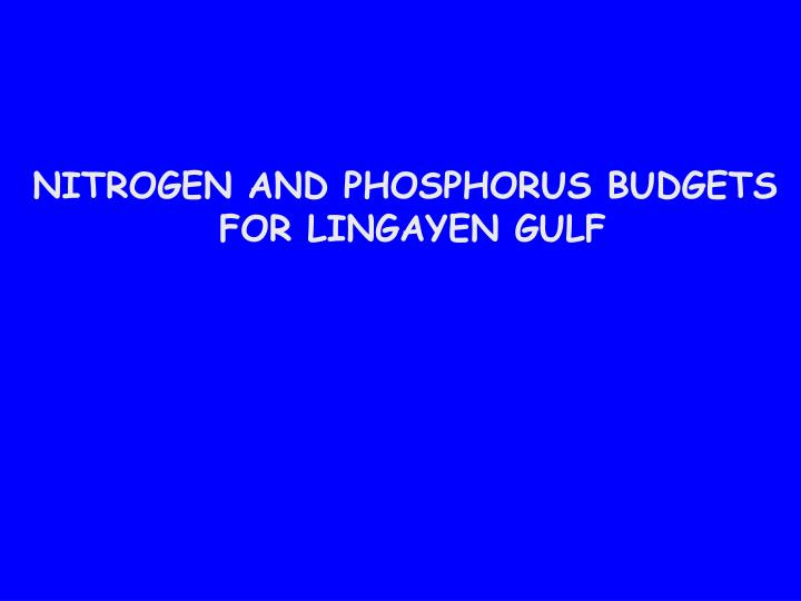 NITROGEN AND PHOSPHORUS BUDGETS