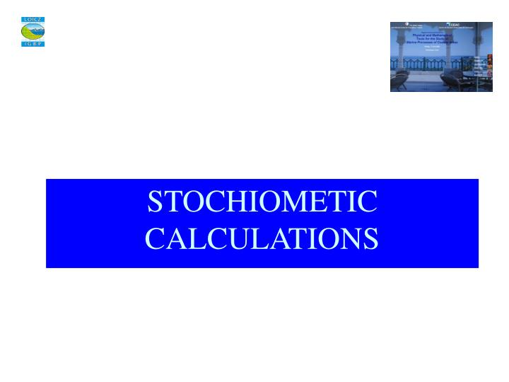 STOCHIOMETIC CALCULATIONS