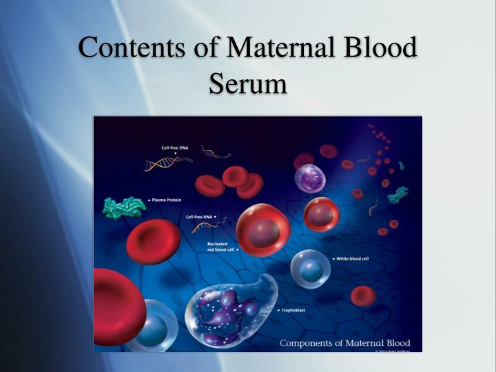 Contents of Maternal Blood Serum