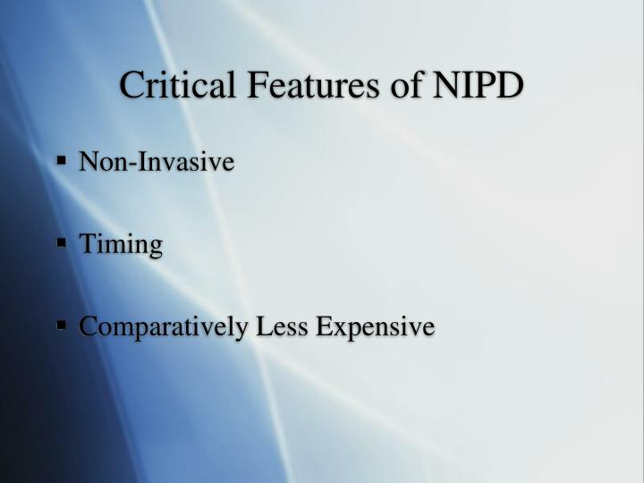 Critical Features of NIPD