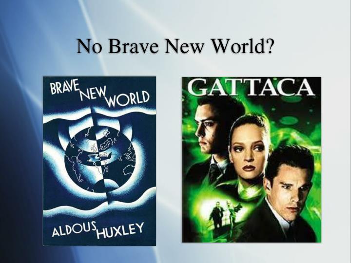 No Brave New World?