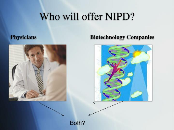 Who will offer NIPD?