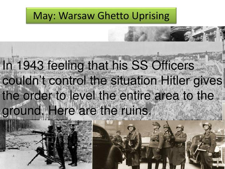 May: Warsaw Ghetto Uprising
