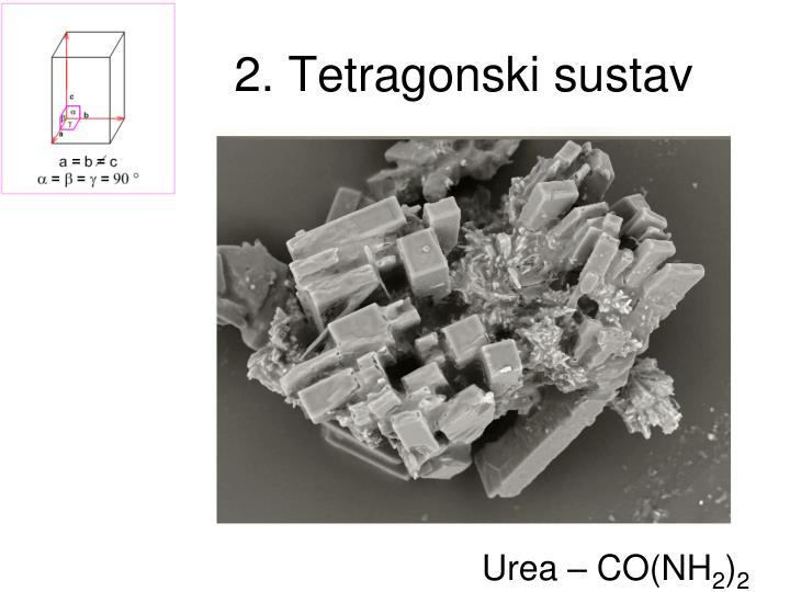 2. Tetragonski sustav