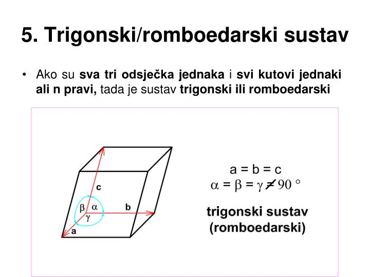 5. Trigonski/romboedarski sustav