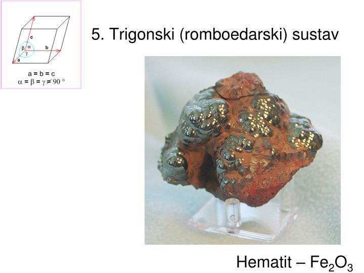 5. Trigonski (romboedarski) sustav