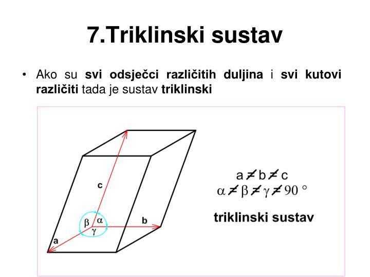 7.Triklinski sustav