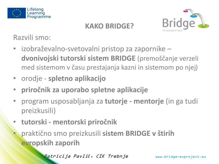 KAKO BRIDGE?