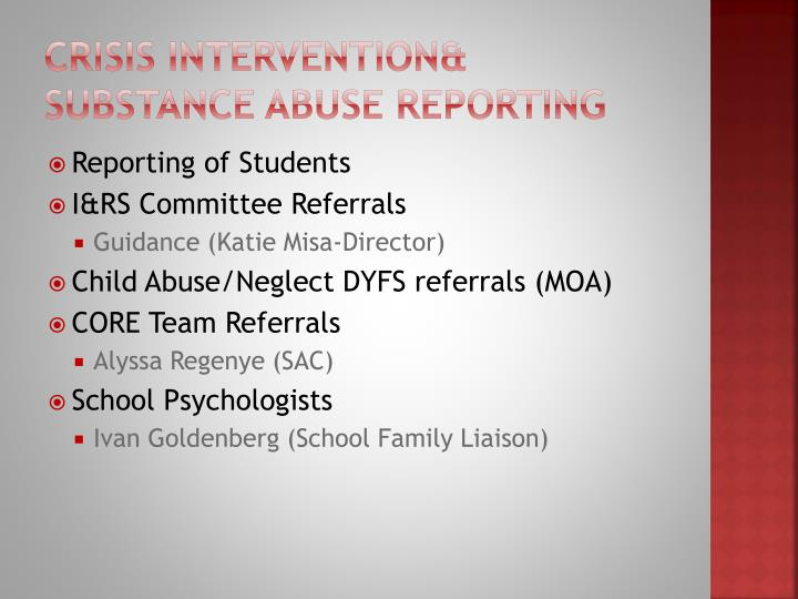 Crisis Intervention& Substance Abuse Reporting