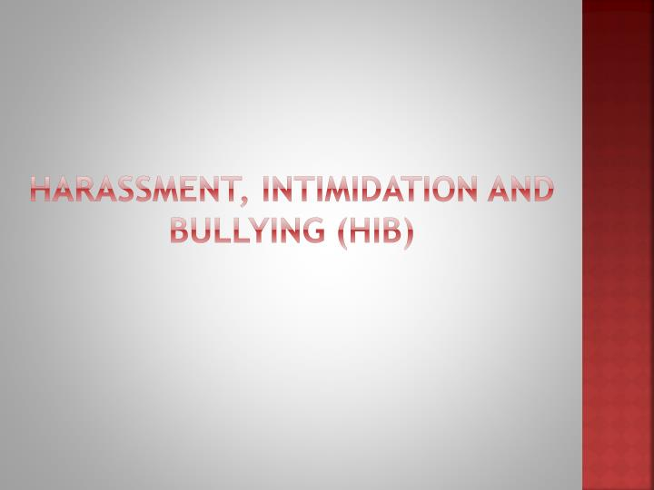 Harassment, Intimidation and Bullying (HIB)