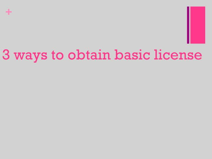 3 ways to obtain basic license