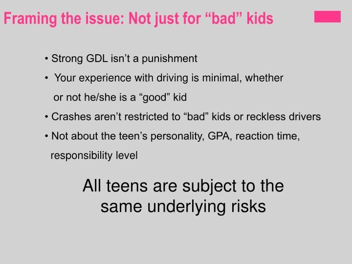 "Framing the issue: Not just for ""bad"" kids"