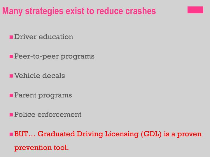 Many strategies exist to reduce crashes
