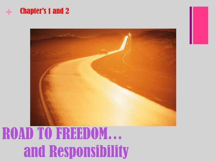 Road to freedom and responsibility