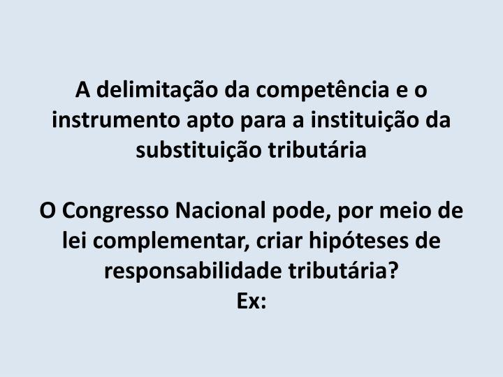 A delimitação da competência e o instrumento apto para a instituição da substituição tributária