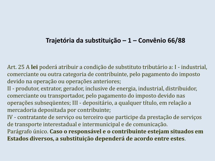 Trajetória da substituição – 1 – Convênio 66/88