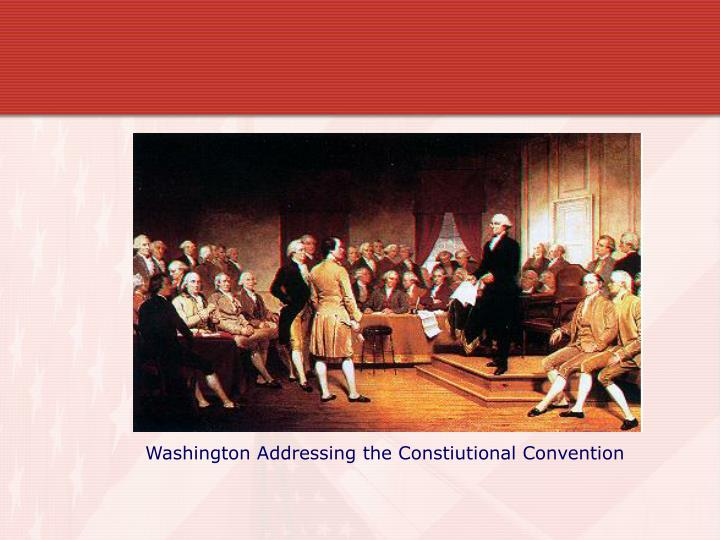 Washington Addressing the Constiutional Convention