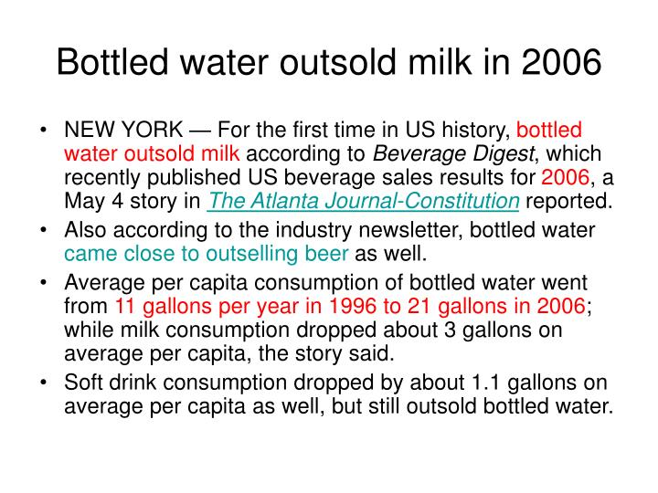 Bottled water outsold milk in 2006