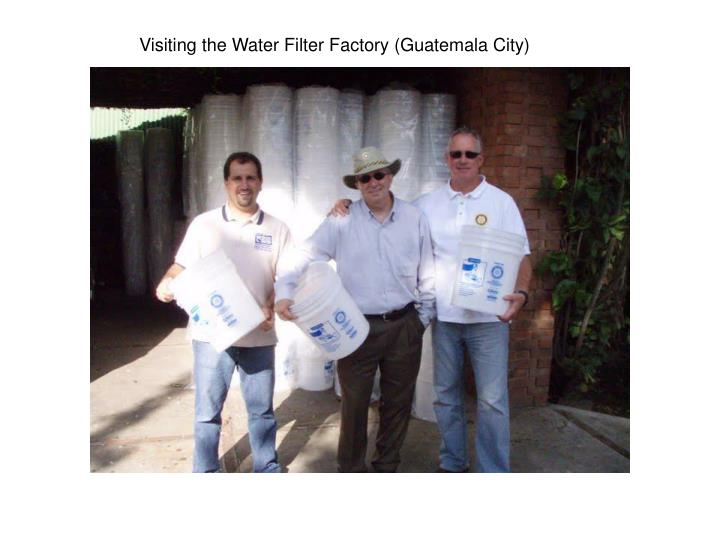 Visiting the Water Filter Factory (Guatemala City)