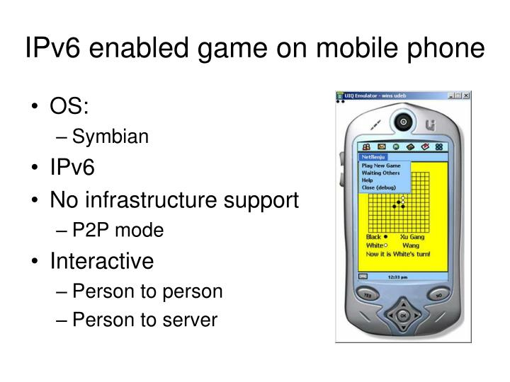 IPv6 enabled game on mobile phone