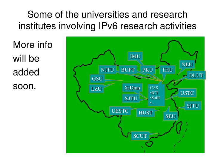Some of the universities and research institutes involving IPv6 research activities