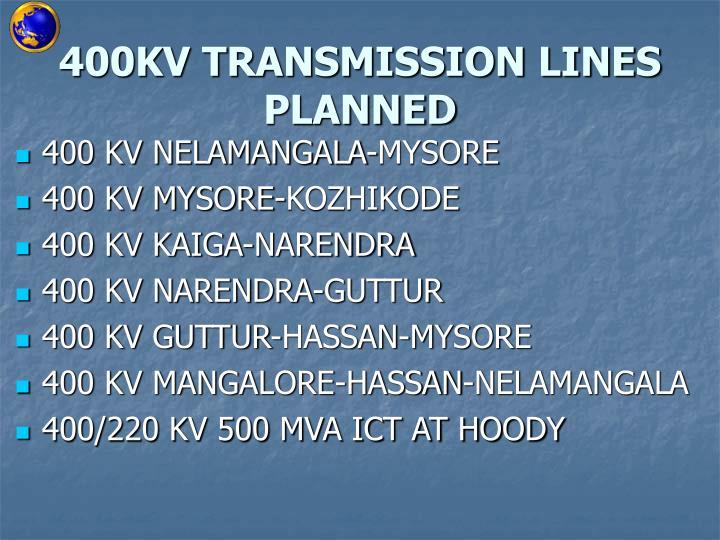 400KV TRANSMISSION LINES PLANNED