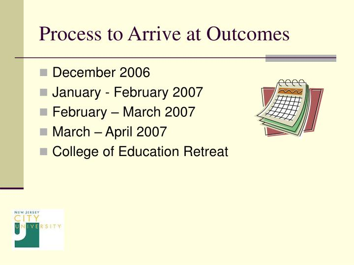 Process to Arrive at Outcomes