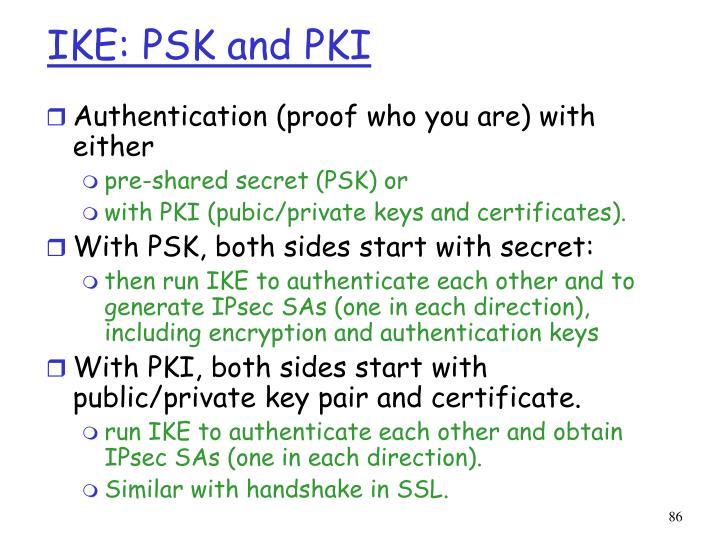 IKE: PSK and PKI