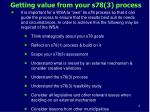 getting value from your s78 3 process