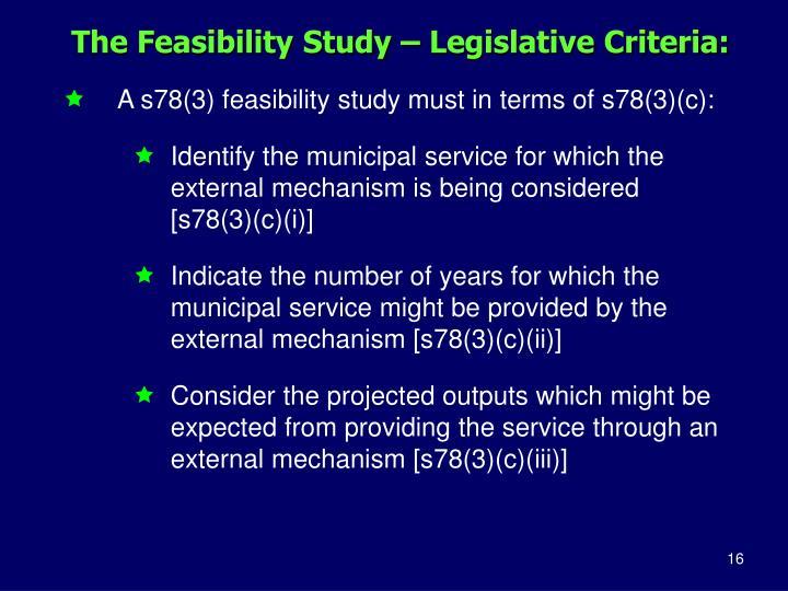 The Feasibility Study – Legislative Criteria:
