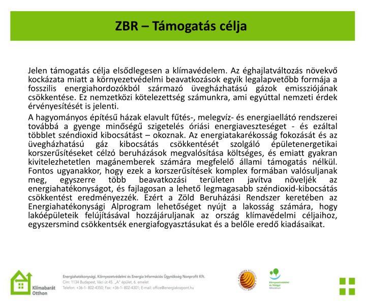 ZBR – Támogatás célja