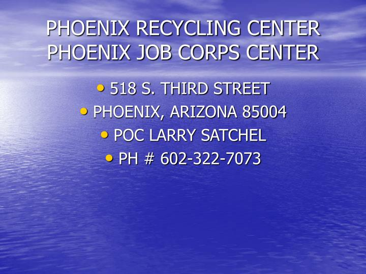 PHOENIX RECYCLING CENTER