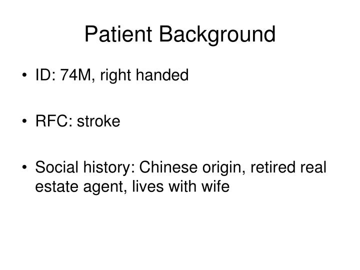 Patient background