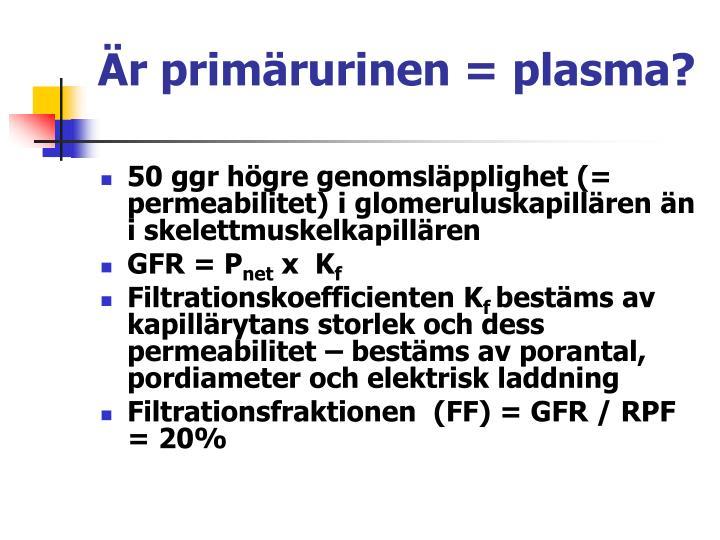 Är primärurinen = plasma?