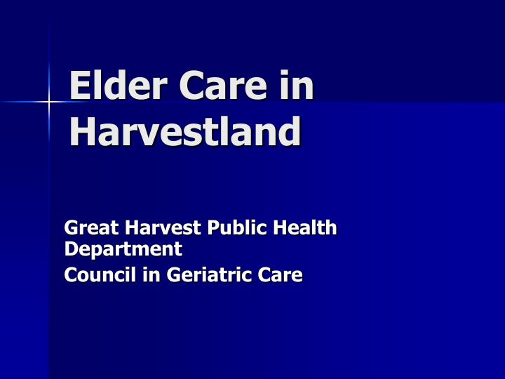 Elder care in harvestland