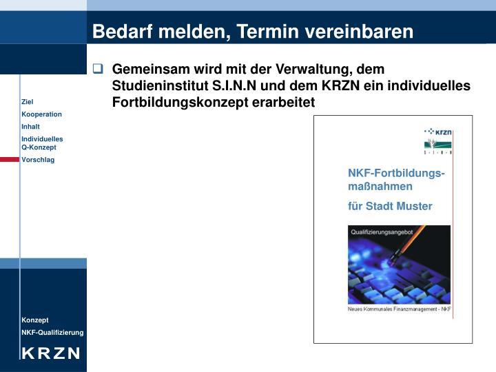 Gemeinsam wird mit der Verwaltung, dem Studieninstitut S.I.N.N und dem KRZN ein individuelles Fortbildungskonzept erarbeitet