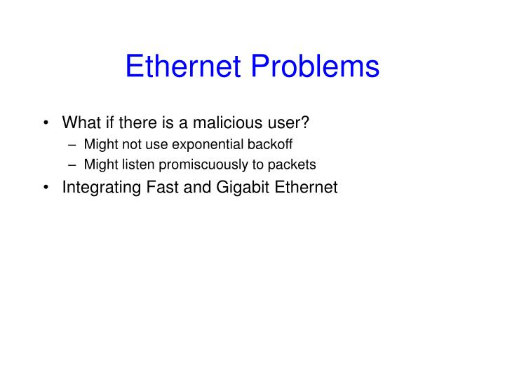 Ethernet Problems