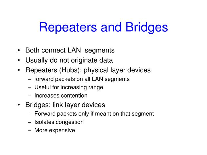 Repeaters and Bridges