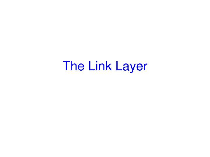 The Link Layer