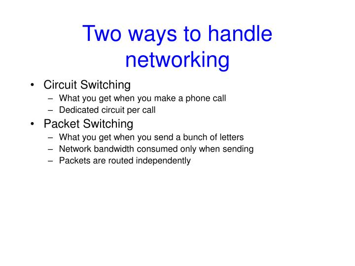 Two ways to handle networking